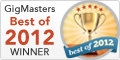GigMasters Best of 2012 Winner